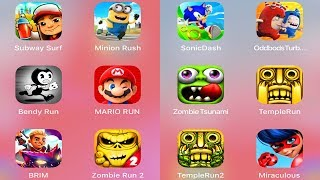 Mario,Bendy,Sonic,Temple Run,Zombie Tsunami,Subway Surfers,Oddbods,Minion,Brim,Ladybug,