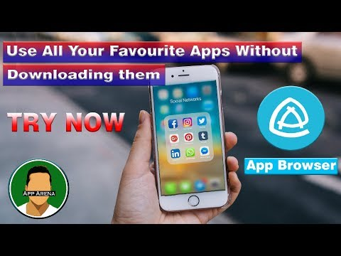 Use Any App Without Downloading Them [2018] || App Browser || by App Arena