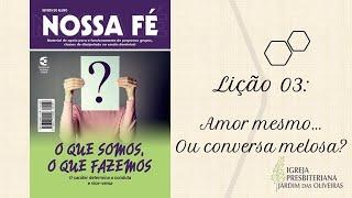 Amor mesmo... ou conversa melosa?! | Gilmar A. Gomes | 22/nov/2020