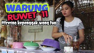 WARUNG RUWET 11 - TRESNO KEPENGGAK WONG TUO