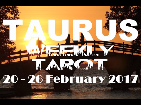 Taurus Weekly Tarot Reading 20 - 26 February 2017 (Pisces New Moon Solar Eclipse Special)