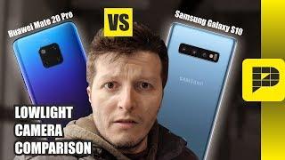 Galaxy S10 VS Mate 20 Pro - Lowlight camera comparison (my choice might shock you)