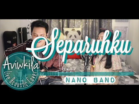 Nano - Separuhku (Live Acoustic Cover By Aviwkila)
