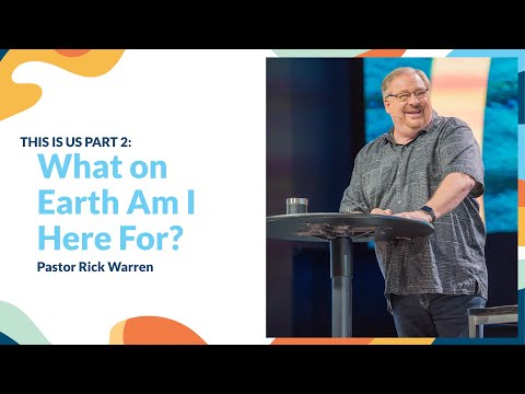 """""""What on Earth Am I Here For?"""" with Pastor Rick Warren"""