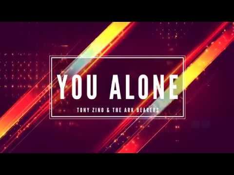 YOU ALONE - TONY ZINO & THE ARK BEARERS Sax Version