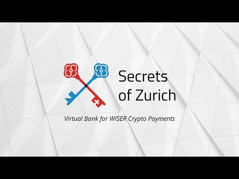 Secrets of Zurich - Virtual Bank For WISER Crypto Payments!