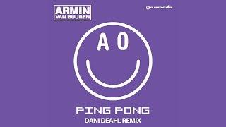 Armin van Buuren - Ping Pong (Dani Deahl Remix)