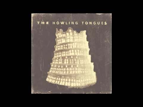The Howling Tongues - Entire Album (HQ Audio Video)