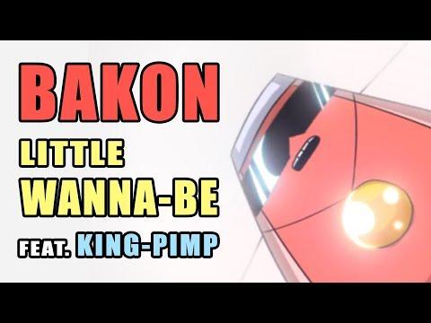 BAKON feat. KING-PIMP - Little Wanna-Be - (original animated music video)