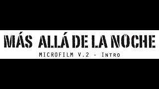 Más allá de la Noche (Beyond the Night) - Microfilm v.2_Intro