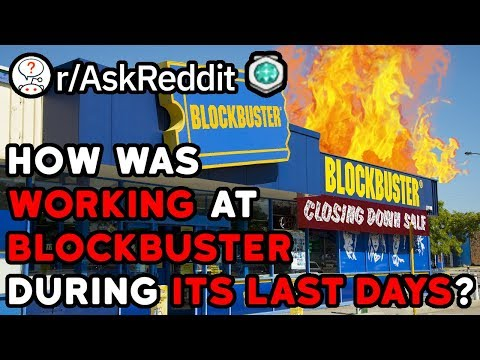 Former BlockBuster Employees, How Was Your Job As The Company Died? (Reddit Stories R/AskReddit)