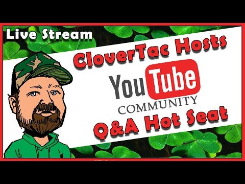 04/15/17 - CloverTac Hosts YouTube Creator Community Q&A Hot Seat Live Stream