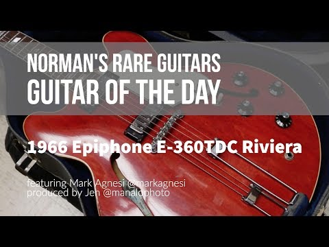 Norman's Rare Guitars - Guitar of the Day: 1966 Epiphone E-360TDC Riviera