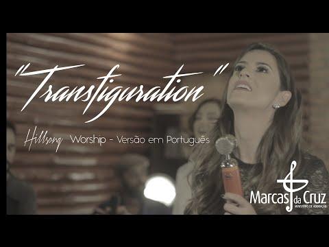 """""""Transfiguration"""" (Hillsong Worship) - Marcas da Cruz - Versão Oficial em Português"""