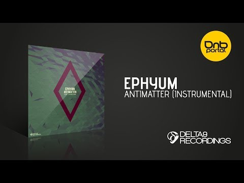 Ephyum - Antimatter (Instrumental) [Delta9 Recordings]