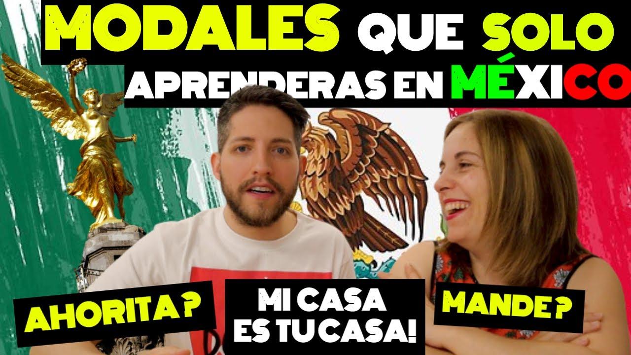 MODALES QUE SOLO APRENDES EN MÉXICO