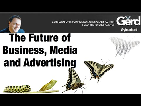 Future of Media, Marketing, Advertising and Agencies: Futurist Speaker Gerd Leonhard