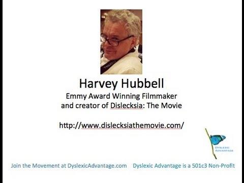 Dyslexic Emmy Award Winning Filmmaker Harvey Hubbell on Dislecksia the Movie
