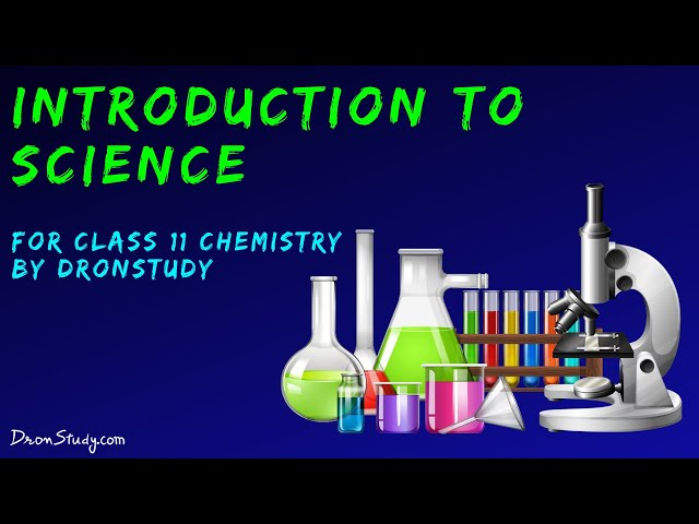 Introduction to Science | Class 11 XI Chemistry | CBSE | IIT-JEE | AIPMT