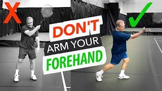 Don't ARM your Forehand! (rotate your body like Federer)