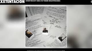 XXXTENTACION - Everybody dies in their nightmares 【1 Hour】