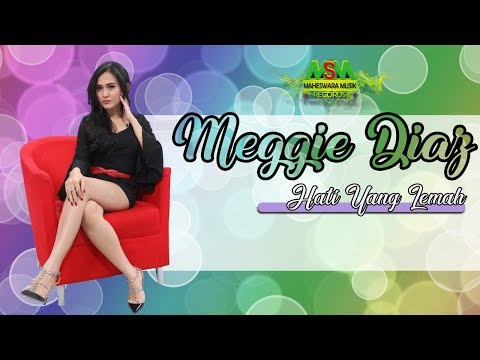 Meggie Diaz - Hati Yang Lemah [OFFICIAL]