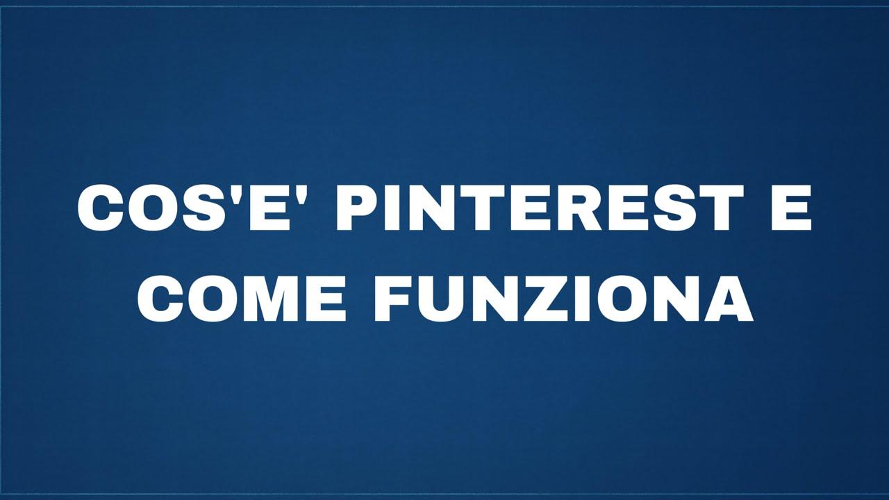 Cos'è Pinterest E Come Funziona