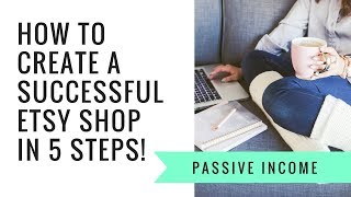 HOW TO CREATE A SUCCESSFUL ETSY SHOP | How to set up shop on Etsy