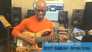 Scott Ambush // Spyro Gyra - Player Profile #60