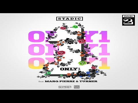 Stadic - Only 1 feat. Turner & Marq Pierre
