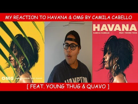 My Reaction To Havana & OMG by Camila Cabello Feat Young Thug & Quavo