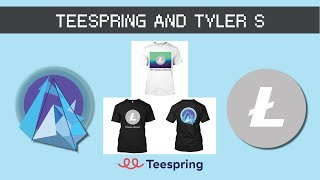 Litecoin, Teespring and Tyler S! Excited to Announce