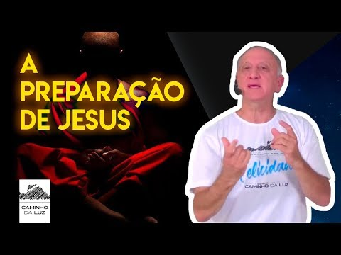 Como foi a preparação de Jesus para sua descida no Planeta Terra
