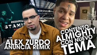 ALMIGHTY contento con NUEVO TEMA/ALEX ZURDO anuncia remix/REDIMI2 con STAMINA