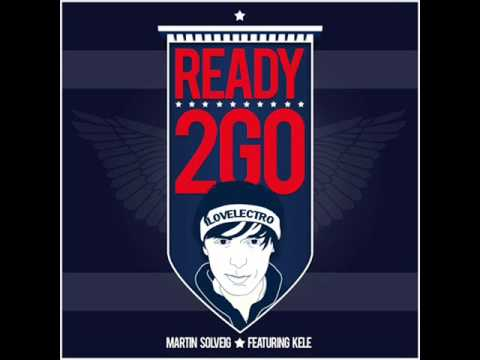 Martin Solveig feat Kele  Ready 2 Go Original Mix