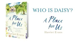 Who is Daisy? Harriet Evans on A Place For Us