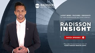 Radisson Insight: Latest news for Travel Professionals and Event Planners
