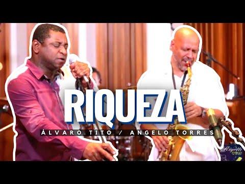 RIQUEZA - Angelo Torres e Álvaro Tito