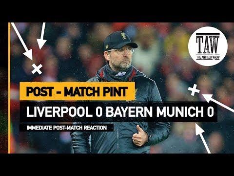 rpool 0 Bayern Munich 0  Post Match Pint