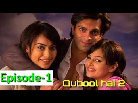 Qubool Hai Season 2 Full Pisode -1 Karan Singh Grover And Surbhi Jyoti And Karanvir Bohra