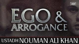 Ego & Arrogance ᴴᴰ ┇ Powerful Reminder ┇ by Ustadh Nouman Ali Khan ┇ TDR Production ┇
