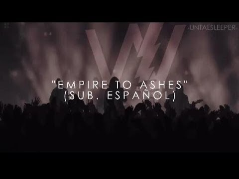 Sleeping With Sirens - Empire To Ashes (Sub. Español)