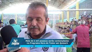 Mais de 2 mil famílias serão contempladas no Programa Hora de Trator em Quixeré