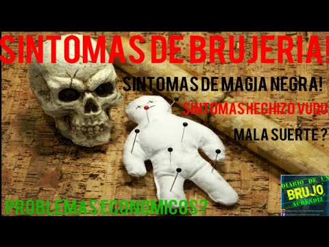 SYMPTOMS OF BRUJERIA / SYMPTOMS OF BLACK MAGIC / SYMPTOMS AMARRE DE AMOR / SYMPTOMS OF SORCERY