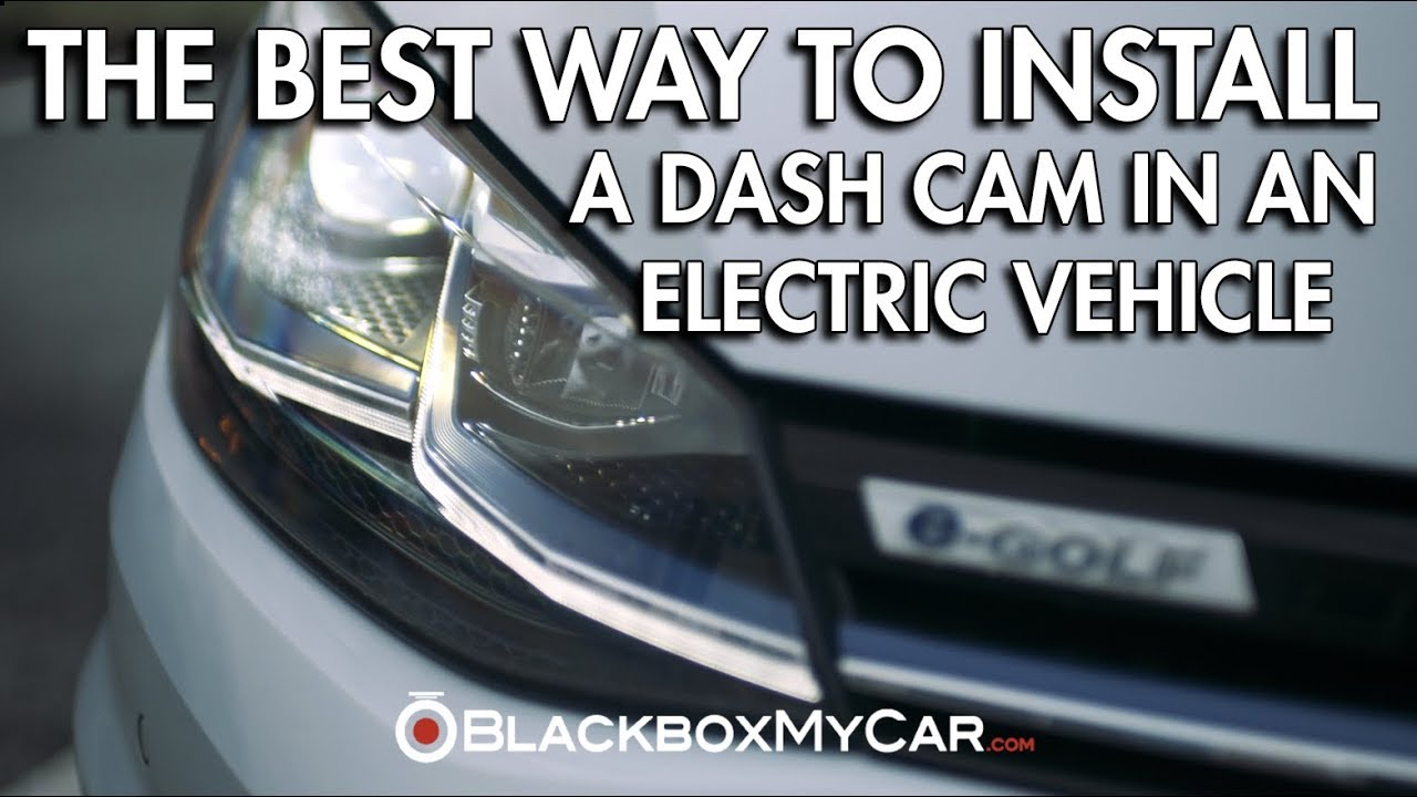 How Do I Install My Dash Cam in My Electric & Hybrid Vehicle