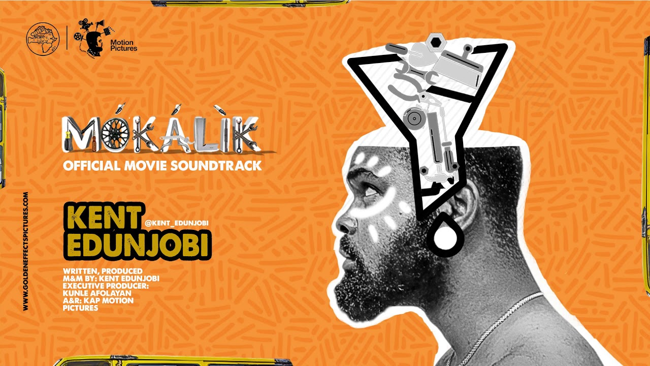 Download MOKALIK OFFICIAL MOVIE SOUNDTRACK BY KENT EDUNJOBI
