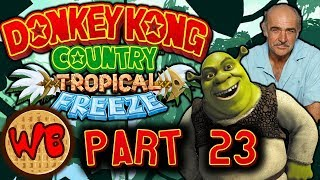 Donkey Kong Country: Tropical Freeze - Part 23: The Origins of Shrek (feat. Sean Connery)