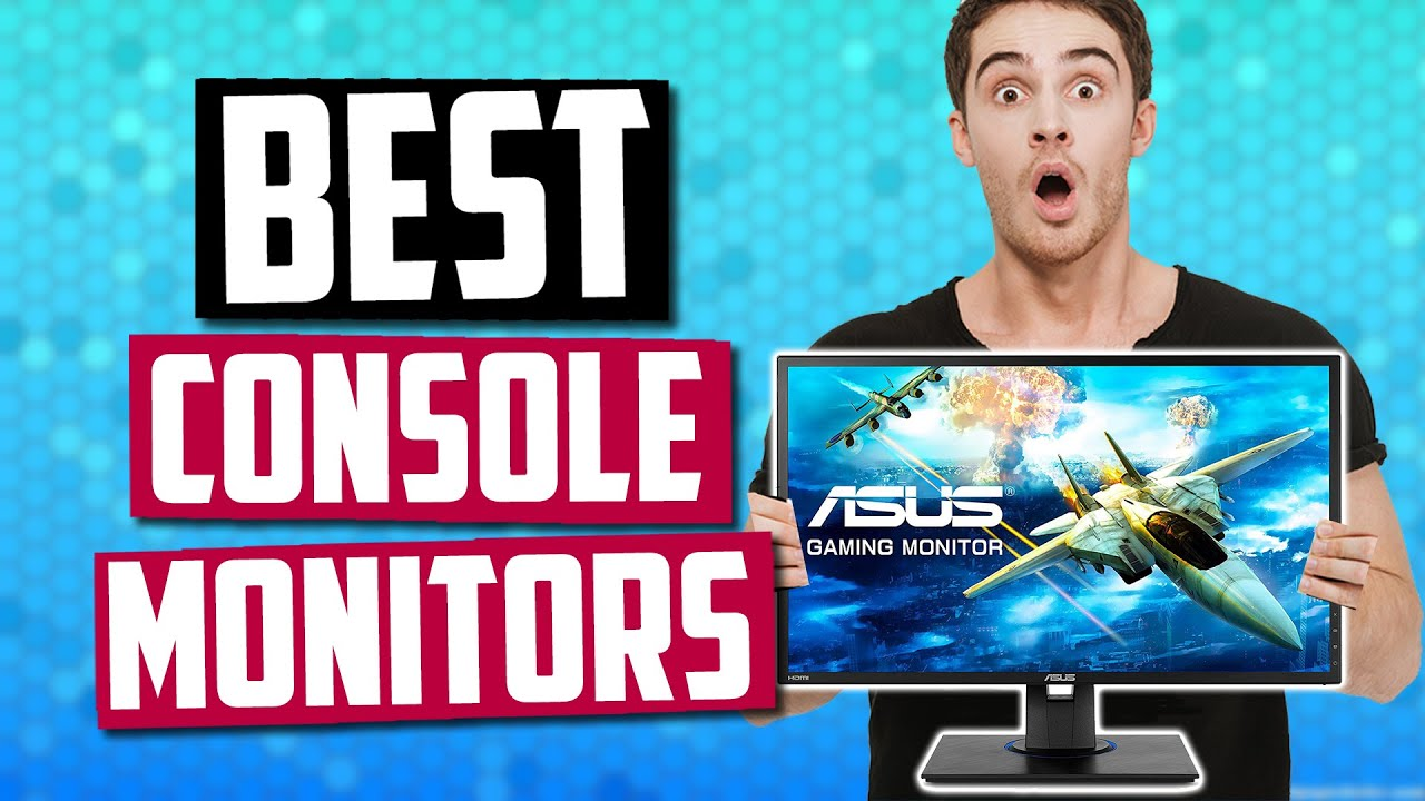 Best Monitor For PS4 & Xbox in 2019   Budget, 4K & More!