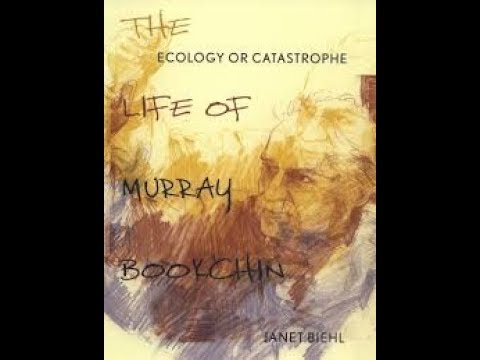 09. Ecology or Catastrophe: The Life of Murray Bookchin - Antinuclear Activist  - by Janet Biehl