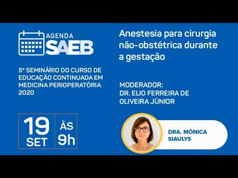 Anestesia para cirurgia não-obstétrica durante a gestação - Dra. Mônica Siaulys